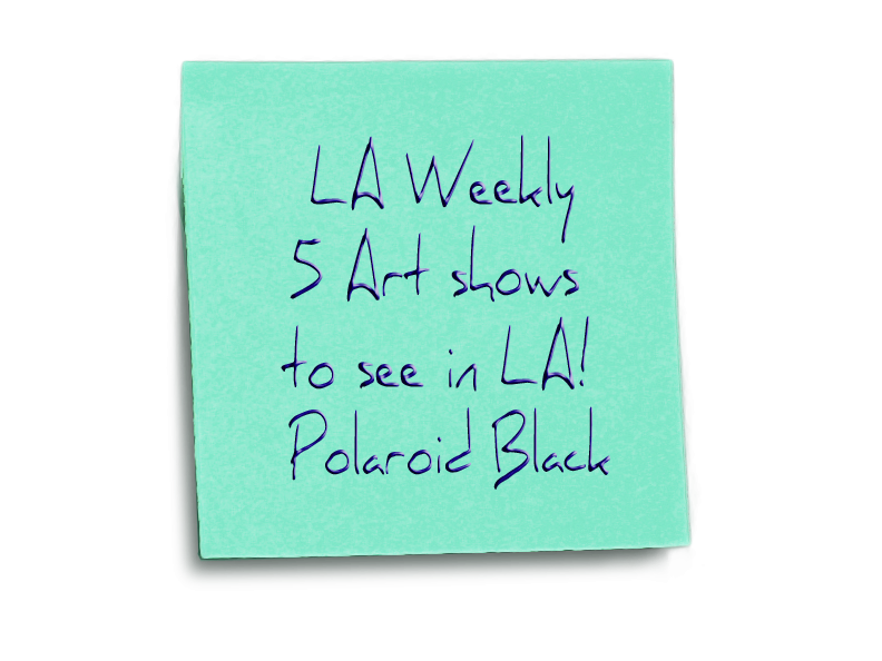 LA-weekly---Polaroid-Black-note3